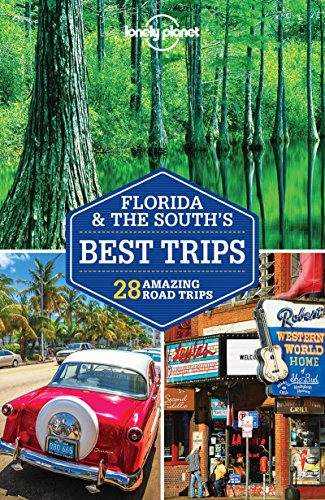 Lonely Planet Florida & the South's Best Trips (Trips Regional)