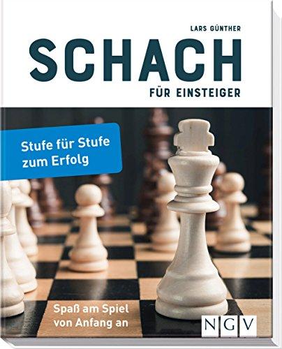 Schach für Einsteiger: Stufe für Stufe zum Erfolg